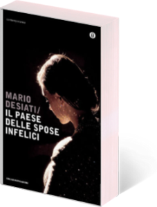 Il paese delle spose infelici, Mario Desiati, Mondadori 2008, 221 pagg.