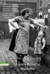 Agnes Browne mamma, Brendan O'Carroll - Neri Pozza, 2008- Pag. 176 Euro 14,50