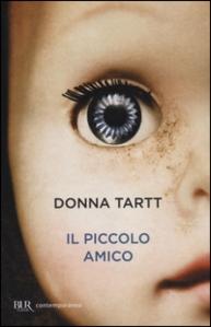 Il piccolo amico, Donna Tartt - BUR 2003-2014- trad. I. Landolfi e G. Maccari - 684 pagg, 11 euro