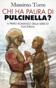 Chi ha paura di Pulcinella, Massimo Torre - Edizioni E/O, 2014 - 244 pagg. 15 euro