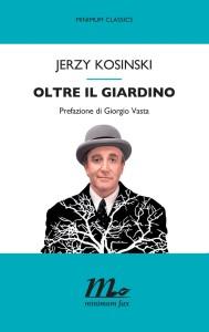 Oltre il giardino, Jerzy Kosinski - minimum fax 2014 - trad. Vincenzo Mantovani - pagg. 139, euro 11