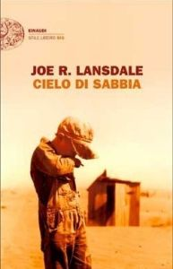 Cielo di sabbia, Joe R. Lansdale - Einaudi trad. L. Conti - 234 pagg.