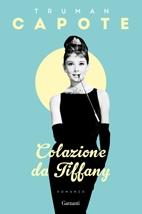 Colazione da Tiffany, Truman Capote - trad. Bruno Tasso, ed. Garzanti, 2007 - pagg. 128