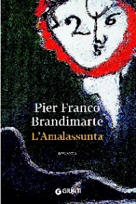 L'Amalassunta, Pier Franco Brandimarte, Giunti Editore, 2015 - 192 pagg. 14 euro