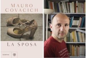 La sposa, Mauro Covacich, 2014, Bompiani Ed. € 16,00, pagg 185