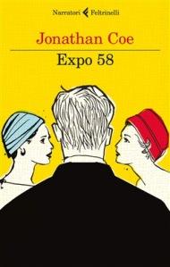 Expo 58, Jonathan Coe - trad. D. Vezzoli, Feltrinelli 2013, 280 pagg, 17 euro