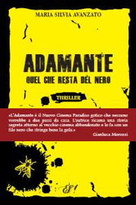 Adamante, Maria Silvia Avanzato - Ed. della Sera, 2013 - 234 pagg. - 13 euro