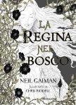 La regina nel bosco, Neil Gaiman - 2015, Mondadori - 70 pagg. 17 euro, trad. di S. Brogli