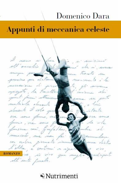Appunti di meccanica celeste, Domenico Dara - Nutrimenti Edizioni 2016- pp. 368 – € 19